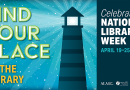 Celebrate the Library during National Library Week