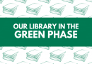 "The library enters the ""Green Phase"""