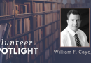 Volunteer Spotlight: William F. Caye, II