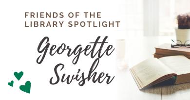 Friends of the Library Spotlight: Georgette Swisher
