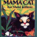 Mama Cat Has Three Kittens - Book Cover